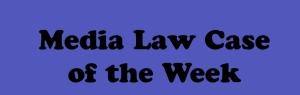 Media Law Case of the Week Logo